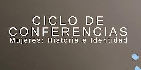 Ciclo de conferencias Mujeres: Historia e identidad entradas