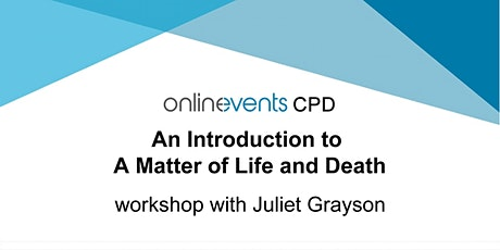 An Introduction to: A Matter of Life and Death - Juliet Grayson tickets