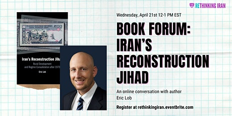 Book Forum: Iran's Reconstruction Jihad by Eric Lob tickets