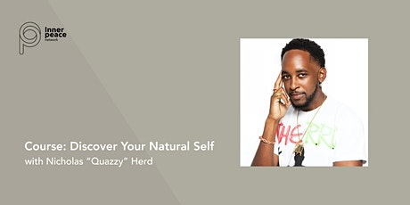"Course:  Discover Your Natural Self  | Nicholas ""Quazzy"" Herd tickets"