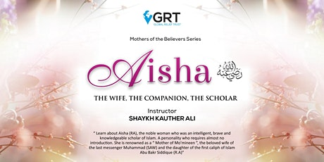 AISHA (RA) - Seminar By Shaykh Kauther Ali tickets