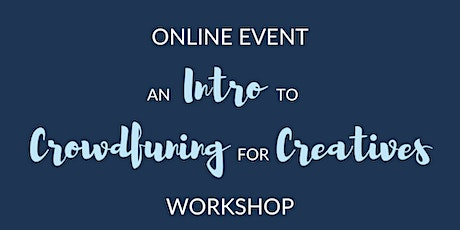 An Intro to Crowdfunding for Creatives tickets
