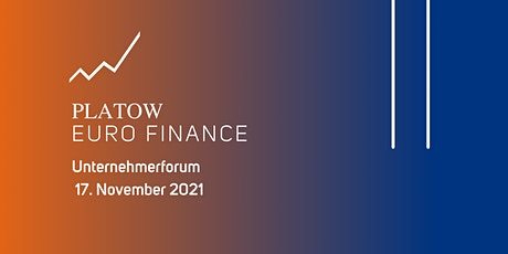 PLATOW EURO FINANCE Unternehmerforum Tickets