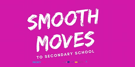 Smooth Moves to Secondary School tickets