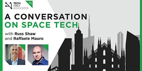 TIA: a conversation with Russ Shaw and Raffaele Mauro on Space Tech biglietti