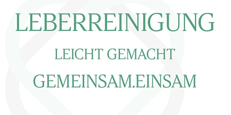 Gemeinsame Leberreinigung April Tickets