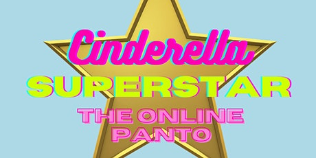Cinderella Superstar: The Online Panto tickets