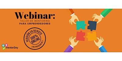 Webinar: Taller de Mentoring para emprendedores