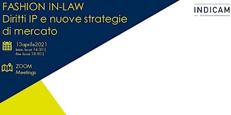 Fashion in-law: diritti IP e nuove strategie di mercato biglietti
