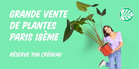 Grande Vente de Plantes - Paris 18 ème billets