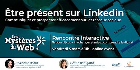 Linkedin, communiquer et prospecter efficacement sur ce réseau| LMDW tickets