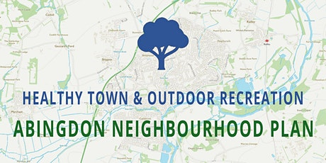 Abingdon Neighbourhood Plan - HEALTHY TOWN & OUTDOOR RECREATION tickets