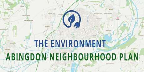 Abingdon Neighbourhood Plan - THE ENVIRONMENT tickets