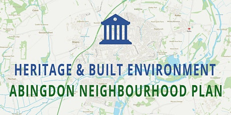 Abingdon Neighbourhood Plan - HERITAGE & THE BUILT ENVIRONMENT tickets