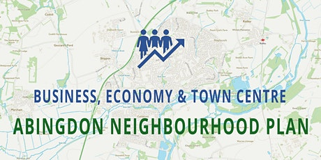 Abingdon Neighbourhood Plan - BUSINESS, ECONOMY & THE TOWN CENTRE tickets