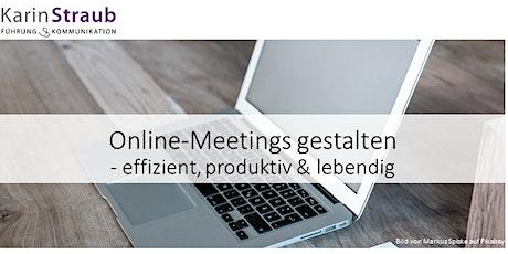 Online-Meetings gestalten - effizient, produktiv & lebendig   2 x 3 Stunden Tickets