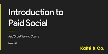 Introduction to Paid Social (Facebook Ads) Training Course tickets