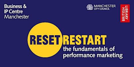 Reset. Restart: Fundamentals of Performance Marketing tickets