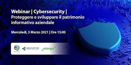 Cybersecurity: proteggere e sviluppare il patrimonio informativo aziendale biglietti