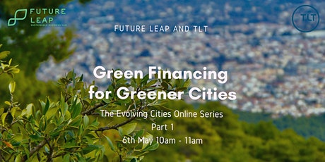 Green Financing for Greener Cities (Evolving Cities Series Part 1) tickets