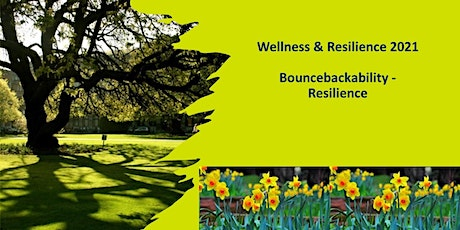 Wellness - Bouncebackability, building resilience (All Staff, 10.03.21) tickets