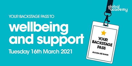 Backstage Pass To... Wellbeing and Support at Global Academy! tickets