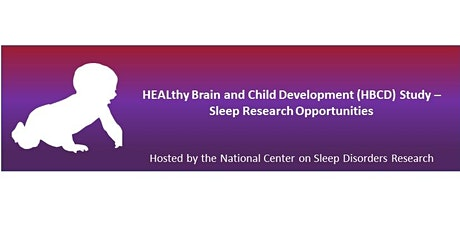 Sleep Research Opportunities in HEALthy Brain and Child Development Study tickets