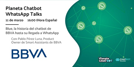 Planeta Chatbot WhatsApp Talk: el caso de BBVA boletos