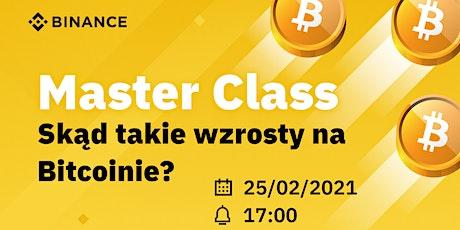 Binance Master Class: Skąd takie wzrosty na Bitcoinie? tickets