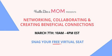 Hustle Like a Mom - Networking, Collaborating & Creating Connections tickets