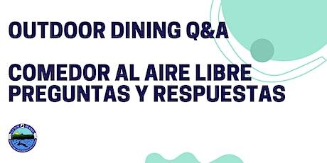 Outdoor Dining Q&A / Comedor al Aire Libre  Preguntas y Respuestas entradas