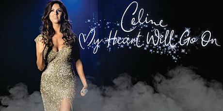 Celine- My Heart will go on - Attleborough tickets