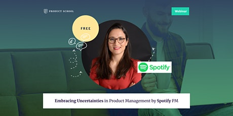 Webinar: Embracing Uncertainties in Product Management by Spotify PM tickets