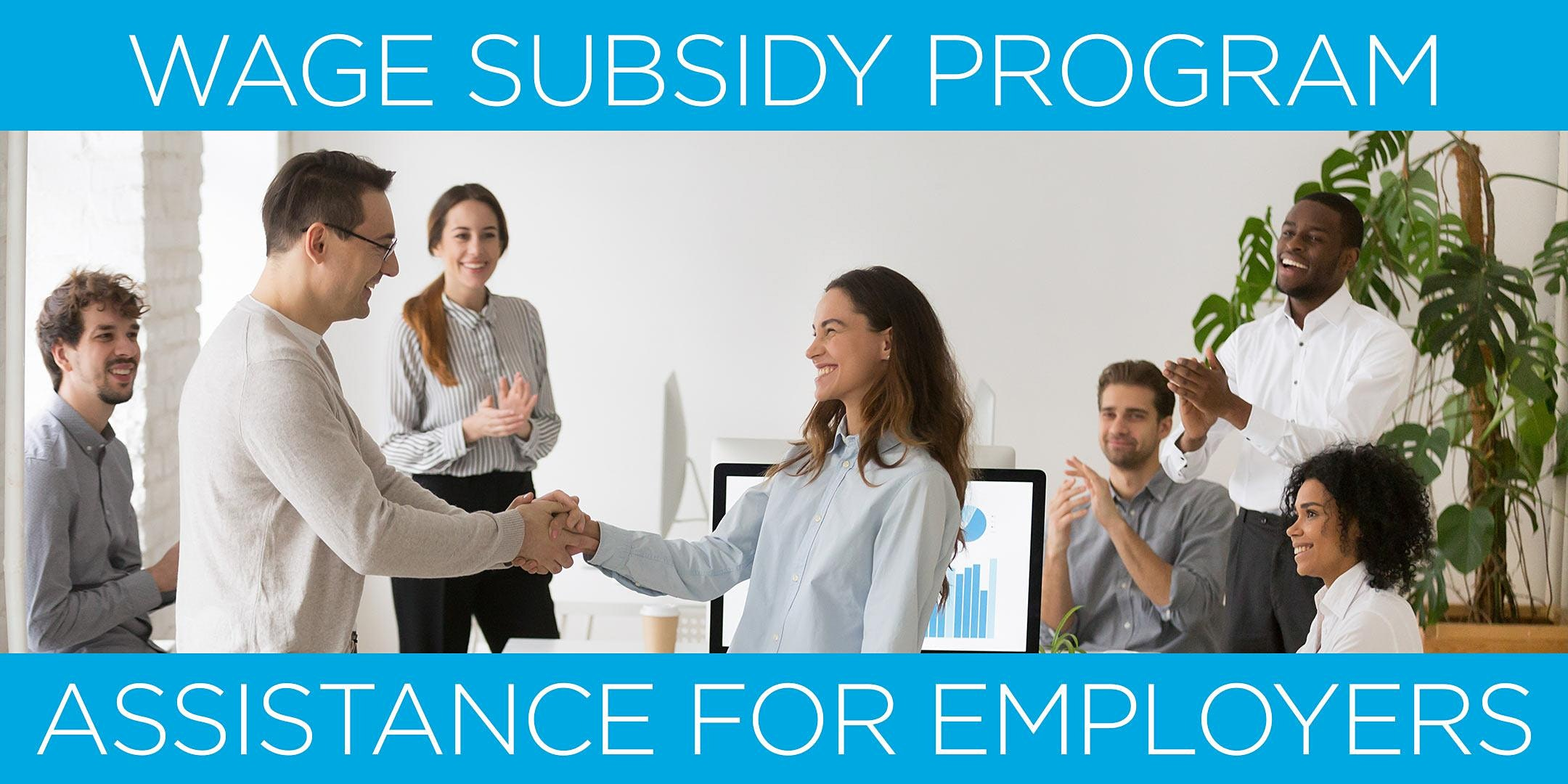 Wage Subsidy Program Assistance for Employers
