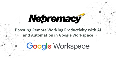 Boost Remote Working Productivity with AI & Automation in Google Workspace tickets