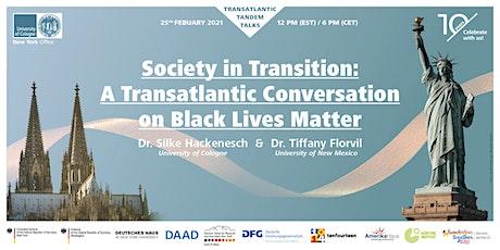 Society in Transition: A Transatlantic Conversation on Black Lives Matter tickets