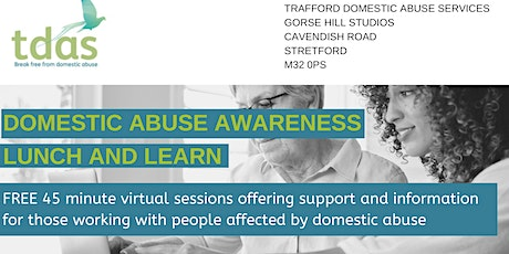 Lunch and Learn: Case Study - The Impact of Domestic Abuse on Young People tickets
