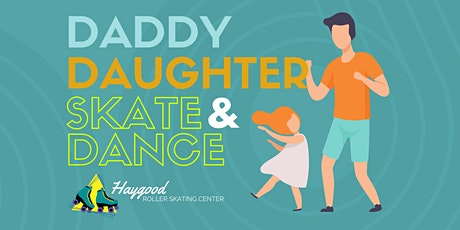 DADDY DAUGHTER SKATE OR DANCE tickets