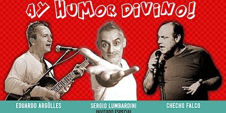 Ay Humor Divino (Stand Up & Canciones de Humor) entradas