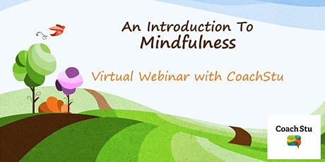 An Introduction To Mindfulness by CoachStu tickets