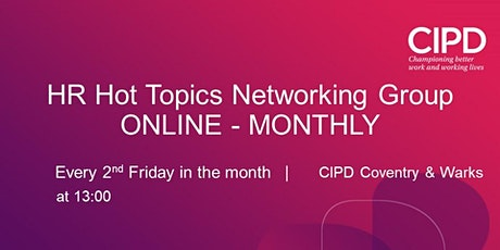 ONLINE - CIPD Cov & Warks HR Hot Topics Networking Meeting tickets