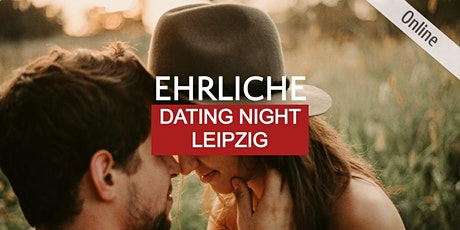 EHRLICHE DATING NIGHT LEIPZIG Tickets
