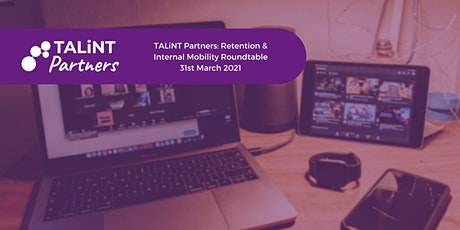 TALiNT Partners Retention & Internal Mobility Roundtable tickets