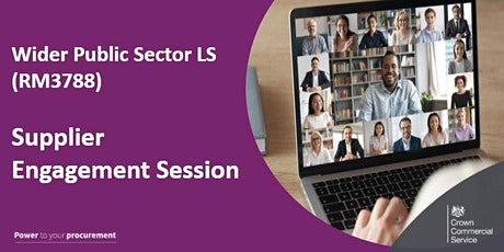 Wider Public Sector LS (RM3788): Supplier Engagement Session tickets