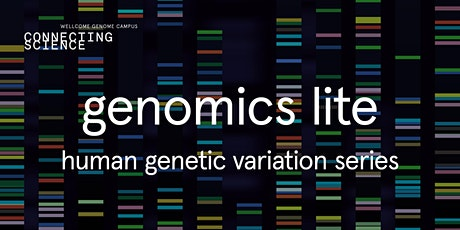 Genomics Lite: Human Genetic Variation in Context with Susan Fairley tickets