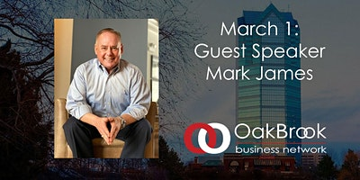 VIRTUAL Oak Brook Meeting March 1: Mark James