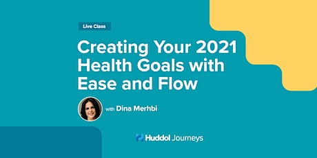 Creating Your 2021 Health Goals with Ease and Flow tickets