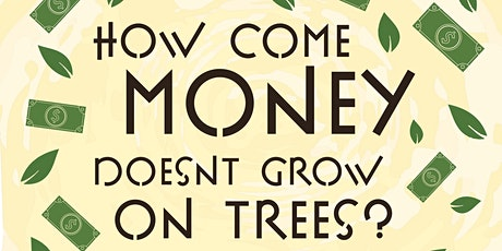 How Come Money Doesn't Grow On Trees tickets