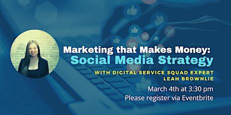 Marketing that Makes Money - Social Media Strategy tickets