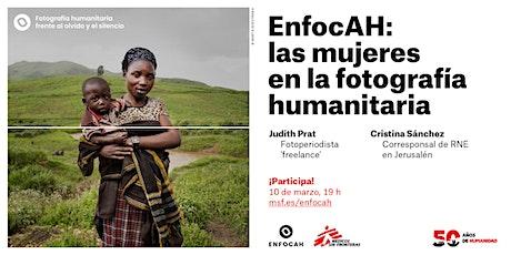 EnfocAH, la fotografía humanitaria frente al olvido y el silencio entradas